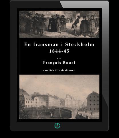 En fransman i Stockholm 1844-45 av François Rouel eBokPDF med Ljudbok